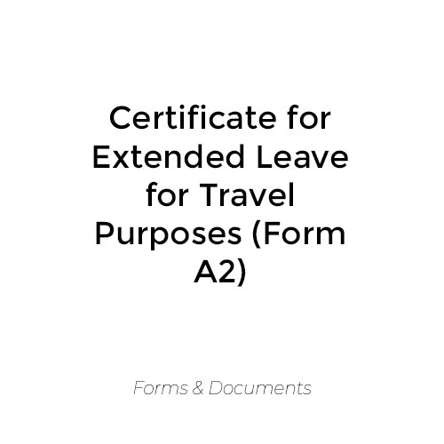 Certificate for Extended Leave for Travel Purposes (A2 Form)