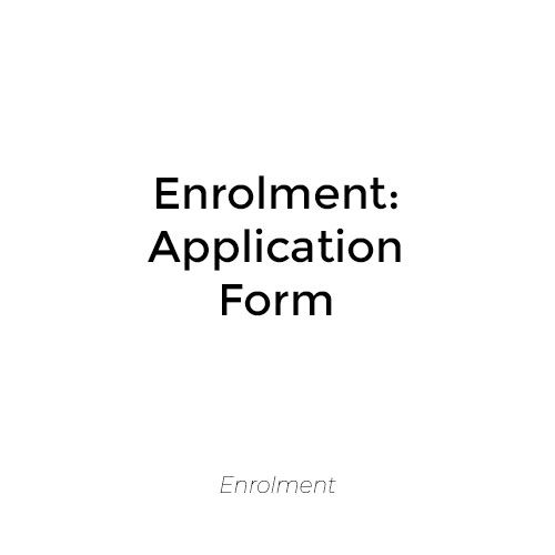 Enrolment: Application Form