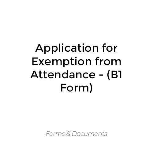 Application for Exemption from Attendance (B1 Form)