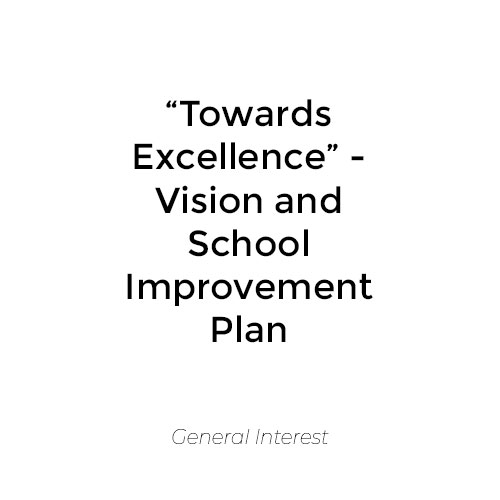"""Towards Excellence"" – Vision and School Improvement Plan"