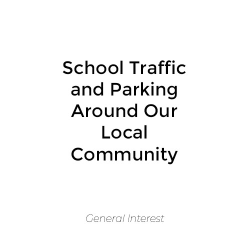 School Traffic and Parking Around Our Local Community