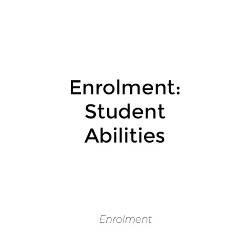 Enrolment: Student Abilities