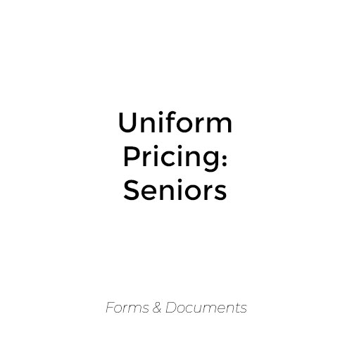 Uniform Pricing – Seniors